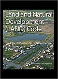 Land and natural development (LAND) code